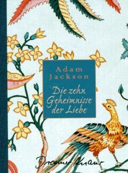 Die zehn Geheimnisse der Liebe von Adam Jackson.