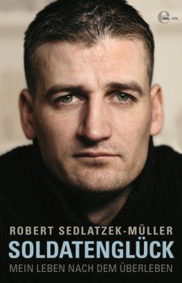 Das Buch Soldatenglück – Mein Leben nach dem Überleben