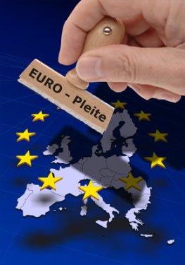 EURO Pleite - Staatsbankrott in der Europäische Union