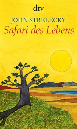 John Strelecky - Safari des Lebens