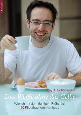 """Kay A. Schönewerk: """"Das Weiße ohne das Gelbe"""""""