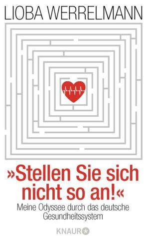 Stellen Sie sich nicht so an - das Buch von Lioba Werrelmann:.