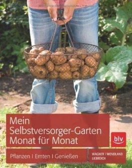 Buchtipp: Mein Selbstversorger-Garten - Monat für Monat | Pflanzen,  Ernten, Genießen